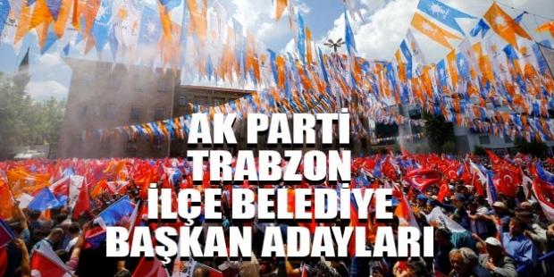 Trabzon da AK Parti ilçe adayları yarın açıklanıyor.