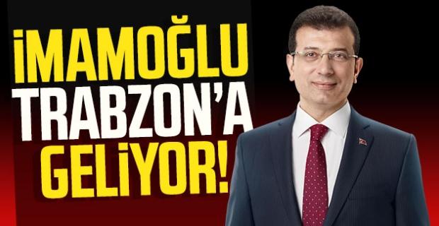 Ekrem İmamoğlu, Trabzon'a geliyor..!