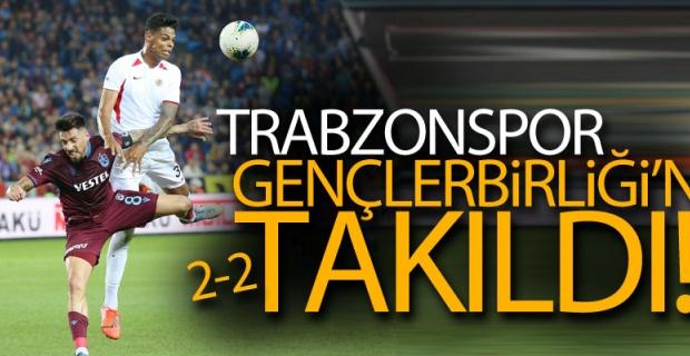 Trabzonspor, Gençlerbirliği'ne takıldı