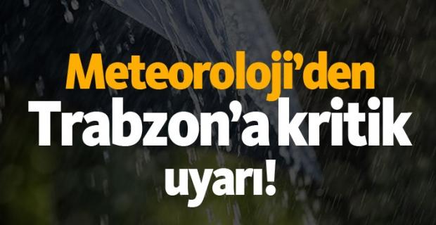 Meteoroloji'den Trabzon'a Kritik uyarı