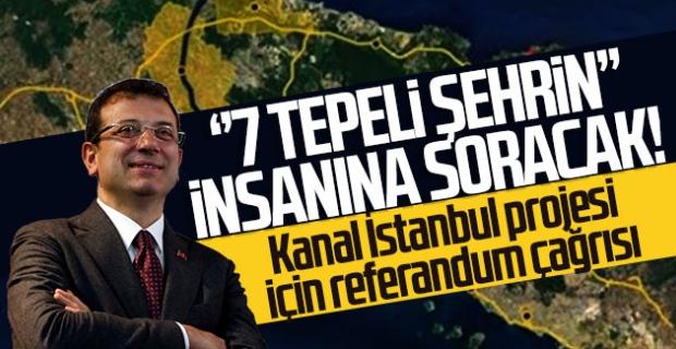 Ekrem İmamoğlu'ndan Kanal İstanbul için referandum çağrısı