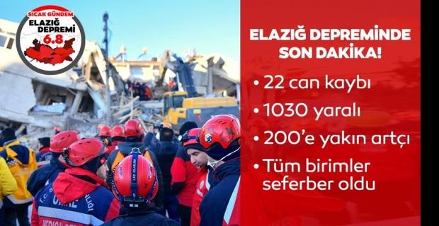 Elazığ depreminde son durum: 22 ölü, 1030 yaralı