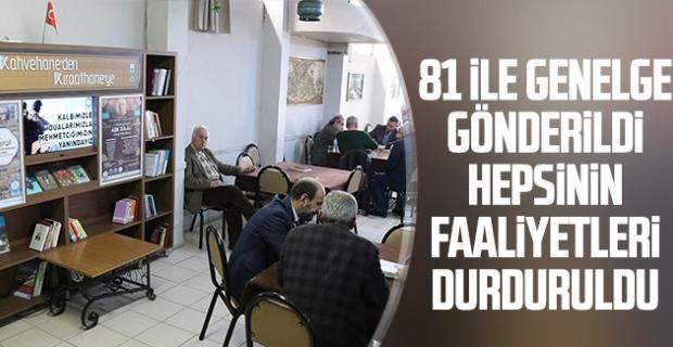 81 İLE GENELGE GÖNDERİLDİ HEPSİNİN FAALİYETLERİ DURDURULDU