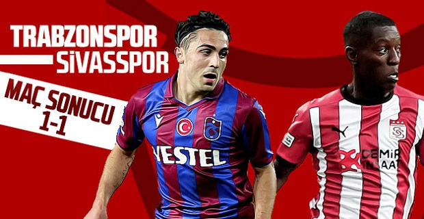 Trabzonspor - Sivasspor maç sonucu: 1-1