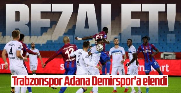 TRABZONSPOR ADANA DEMİRSPOR'A ELENDİ
