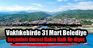 VAKFIKEBİRDE 31 MART BELEDİYE SEÇİMLERİ...