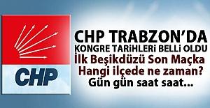CHP Trabzon ve ilçelerinde kongre heyecanı