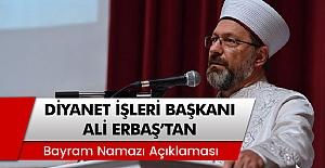 Diyanet işleri başkanı Ali Erbaş'dan bayram namazı açıklaması