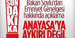 İçişleri Bakanı Soylu: Emniyet genelgesi Anayasa'ya aykırı değil